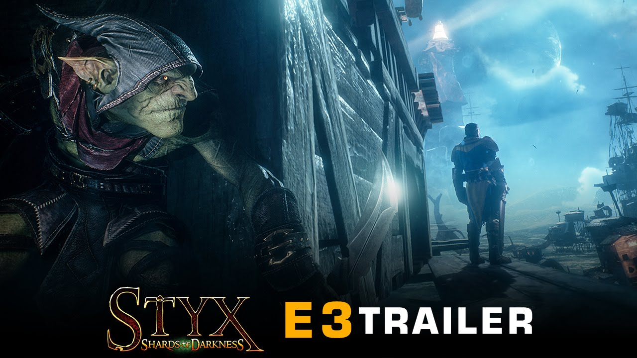 Styx: Shards of Darkness - E3 Trailer