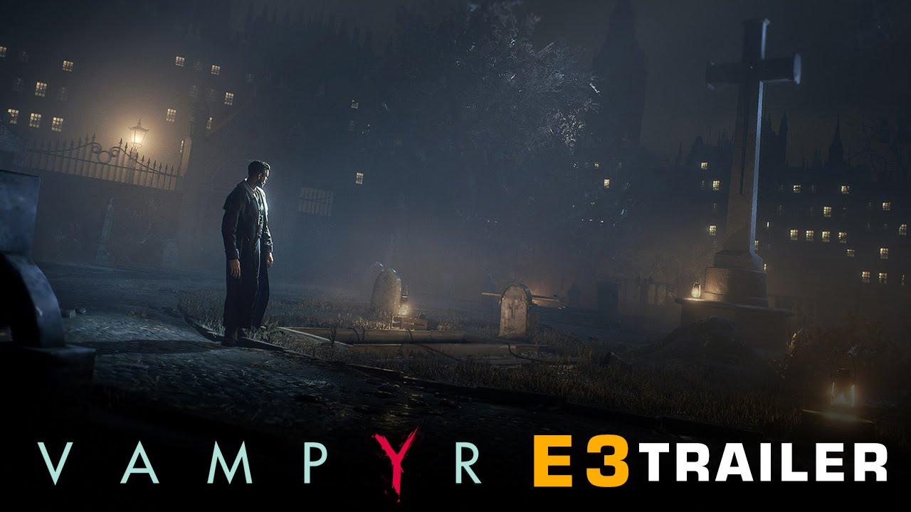 Vampyr - E3 Trailer
