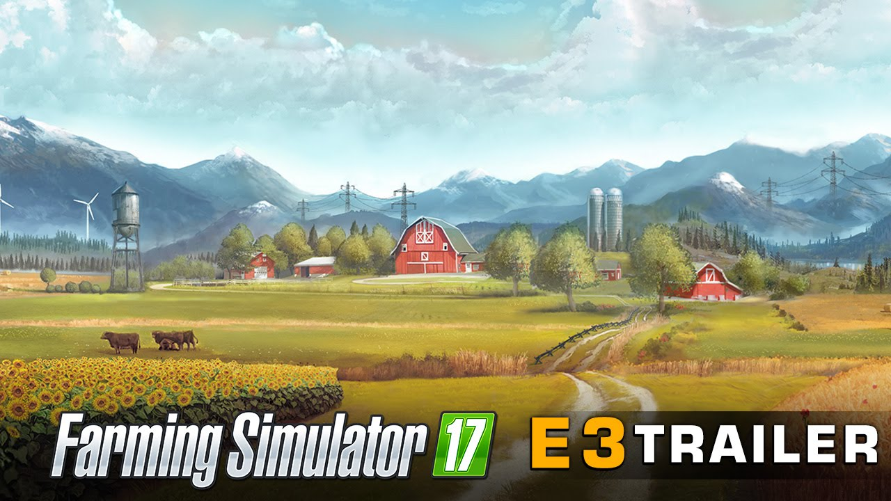 Farming Simulator 17 - E3 Trailer