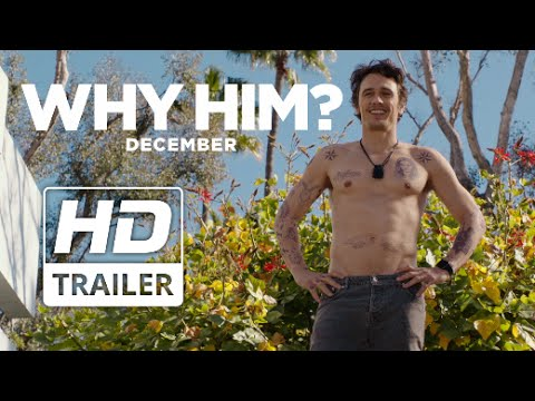 Why Him? | Official Redband HD Trailer #1
