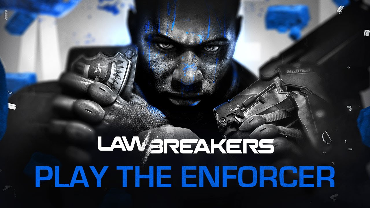 "LawBreakers | ""Play The Enforcer"""