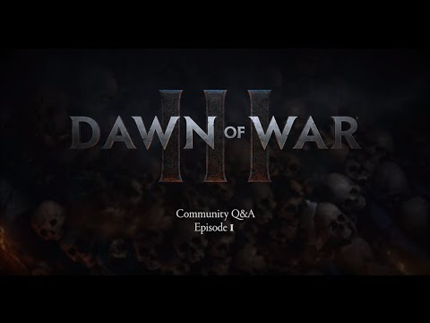 Dawn of War 3 - Community Q&A Episode #1
