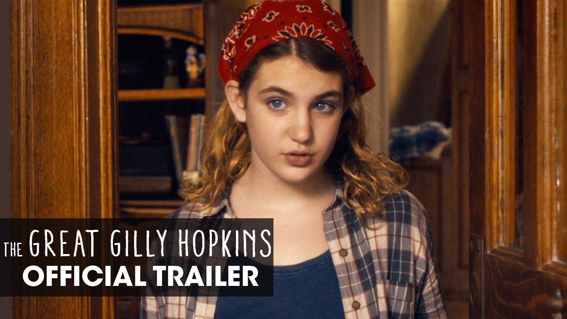 The Great Gilly Hopkins – Official Trailer