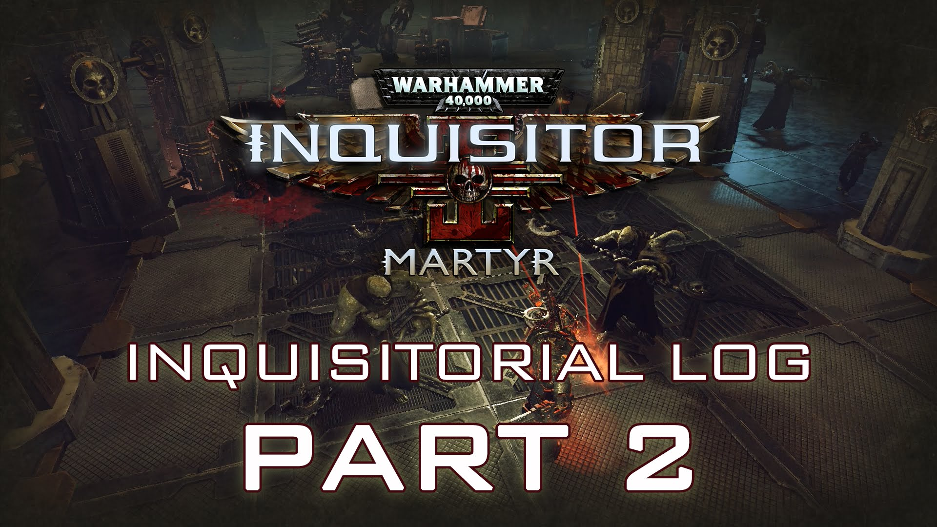 W40K: Inquisitor - Martyr | Blood and Gore Trailer