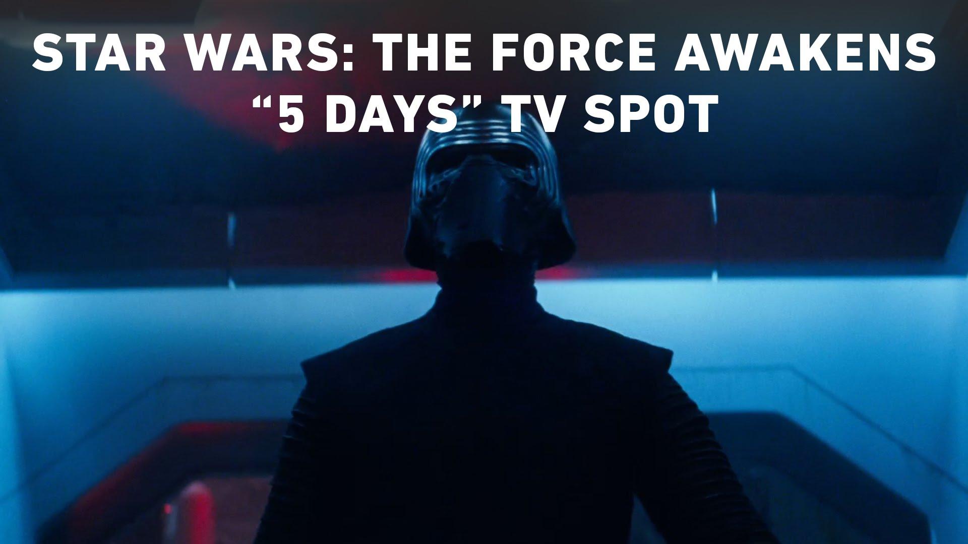 "Star Wars: The Force Awakens ""5 Days"" TV Spot"