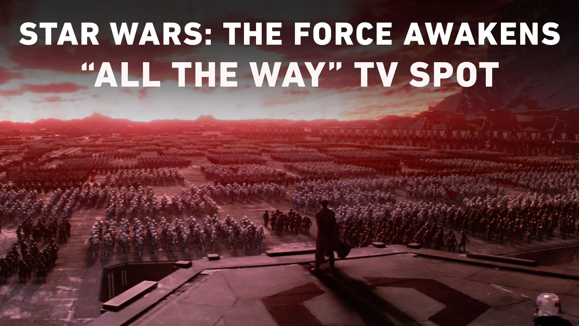 "Star Wars: The Force Awakens ""All the Way"" TV Spot"