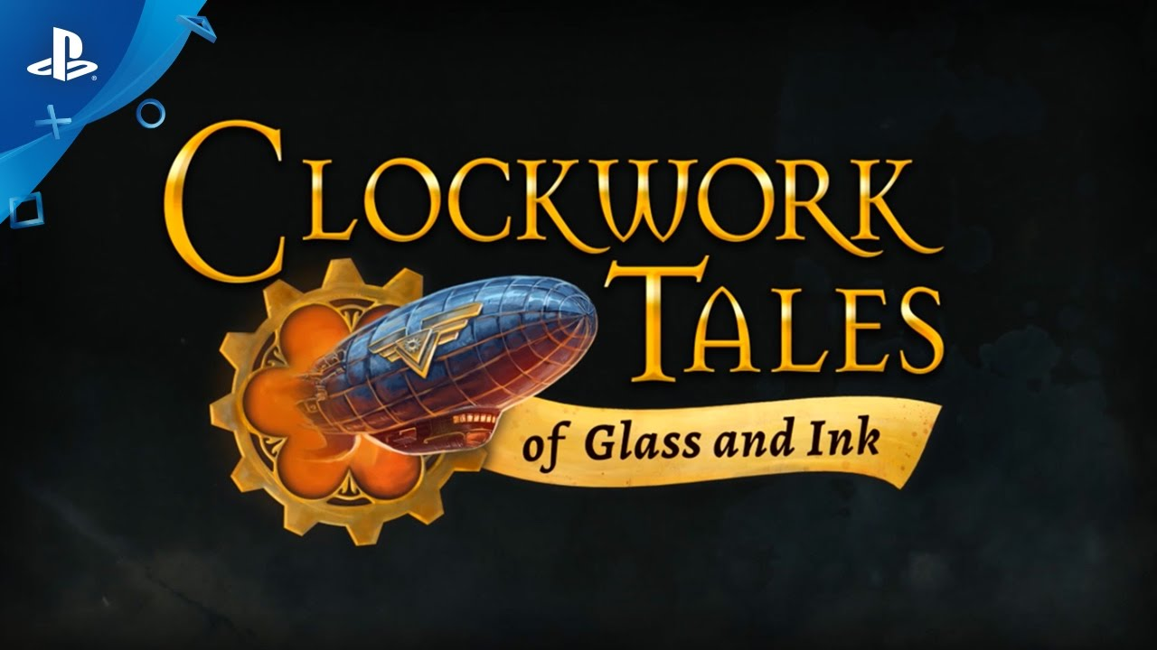 Clockwork Tales: of Glass and Ink - Gameplay Trailer