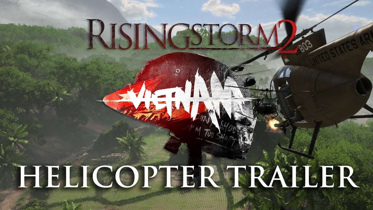 Rising Storm 2: Vietnam - Helicopter Trailer