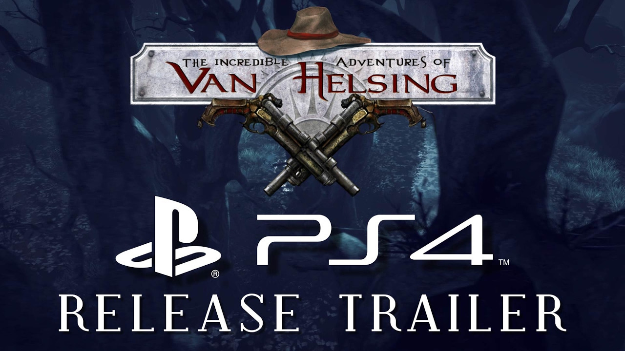 The Incredible Adventures of Van Helsing - PS4 Release Trailer