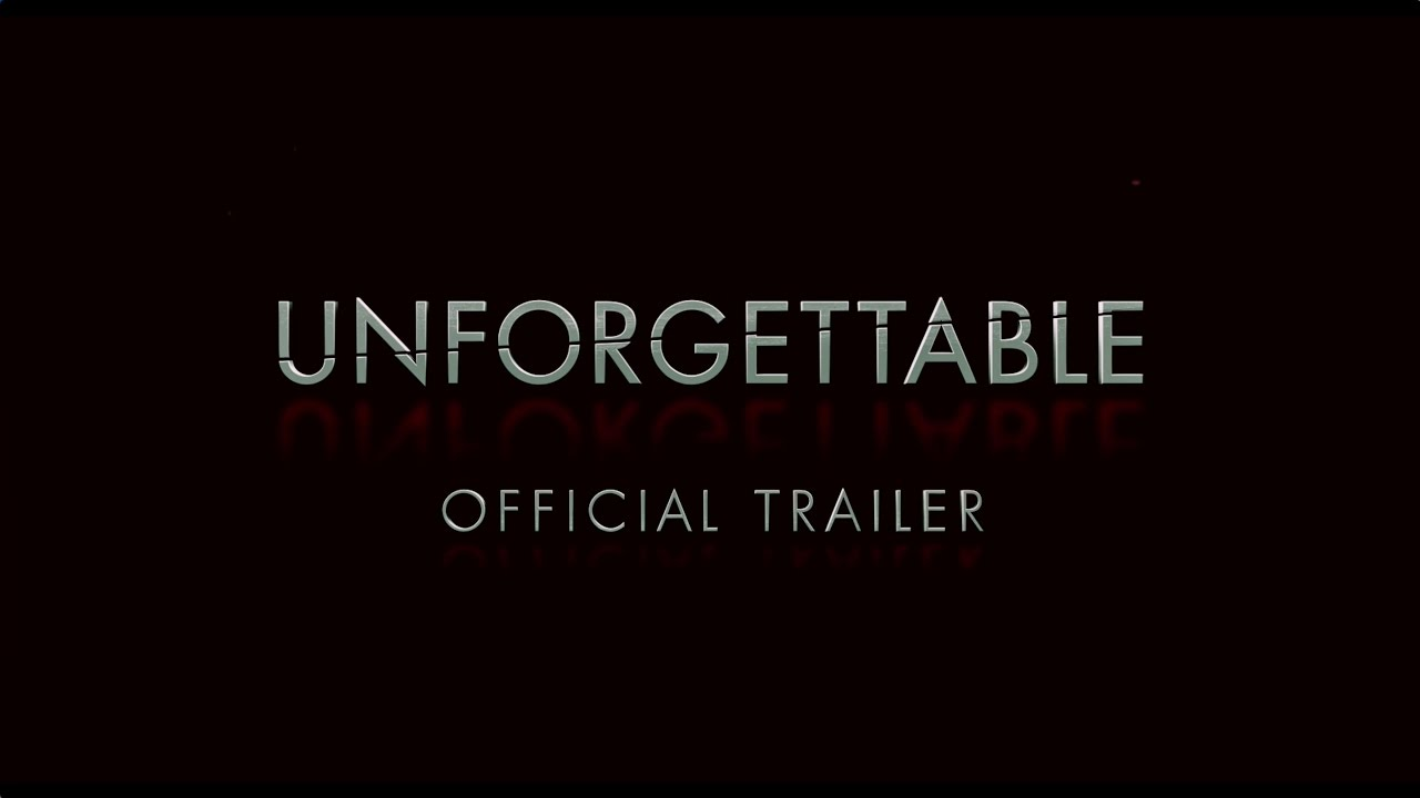 Unforgettable - Final Trailer [HD]