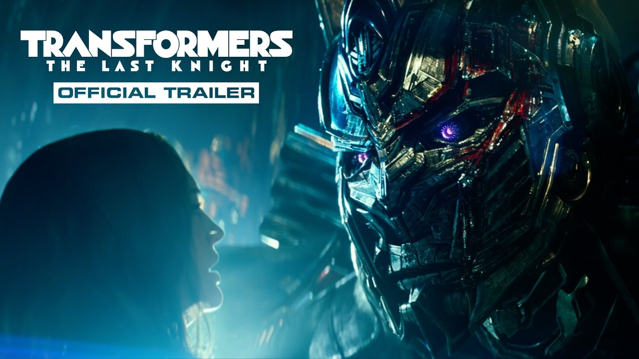 Transformers: The Last Knight – Trailer (2017) Official