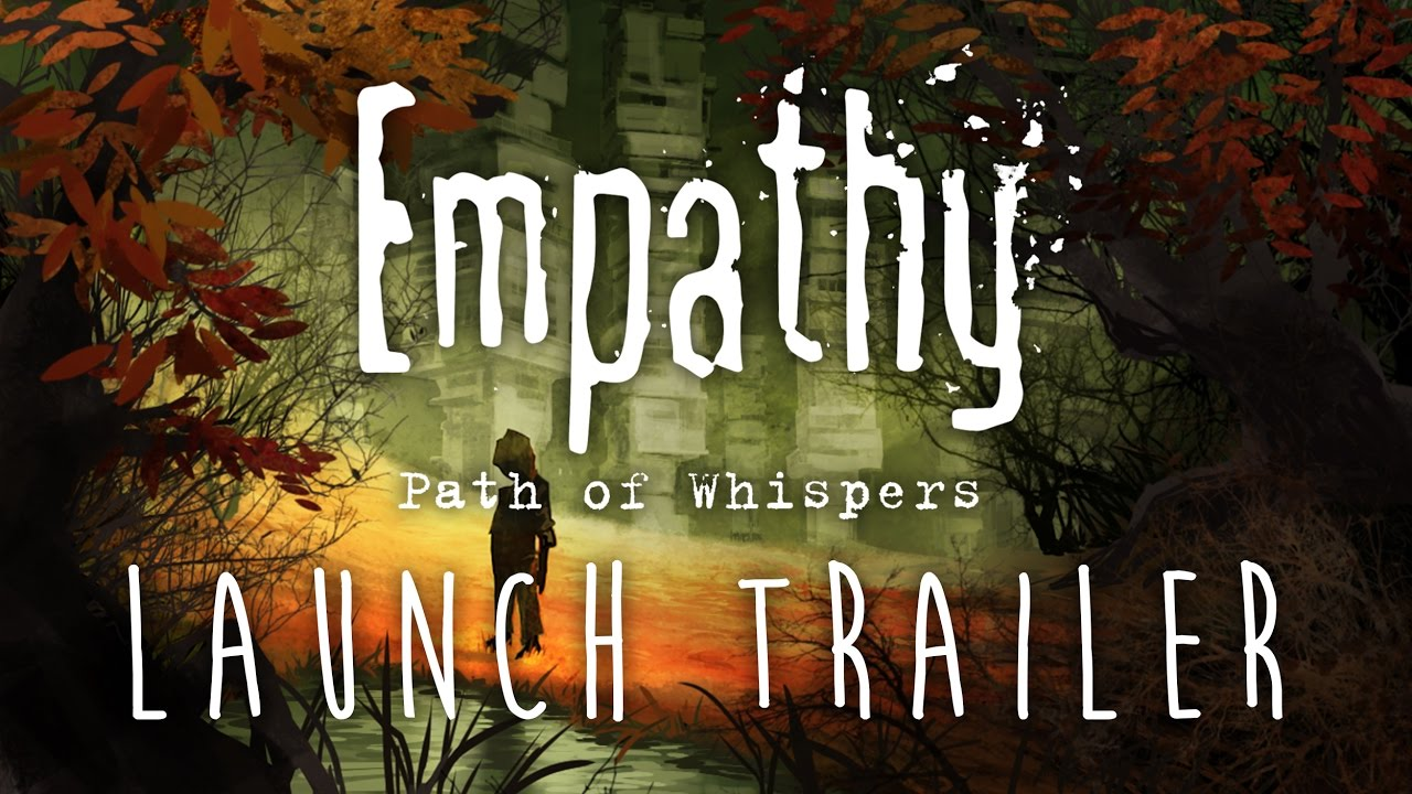 Empathy: Path of Whispers - Launch Trailer
