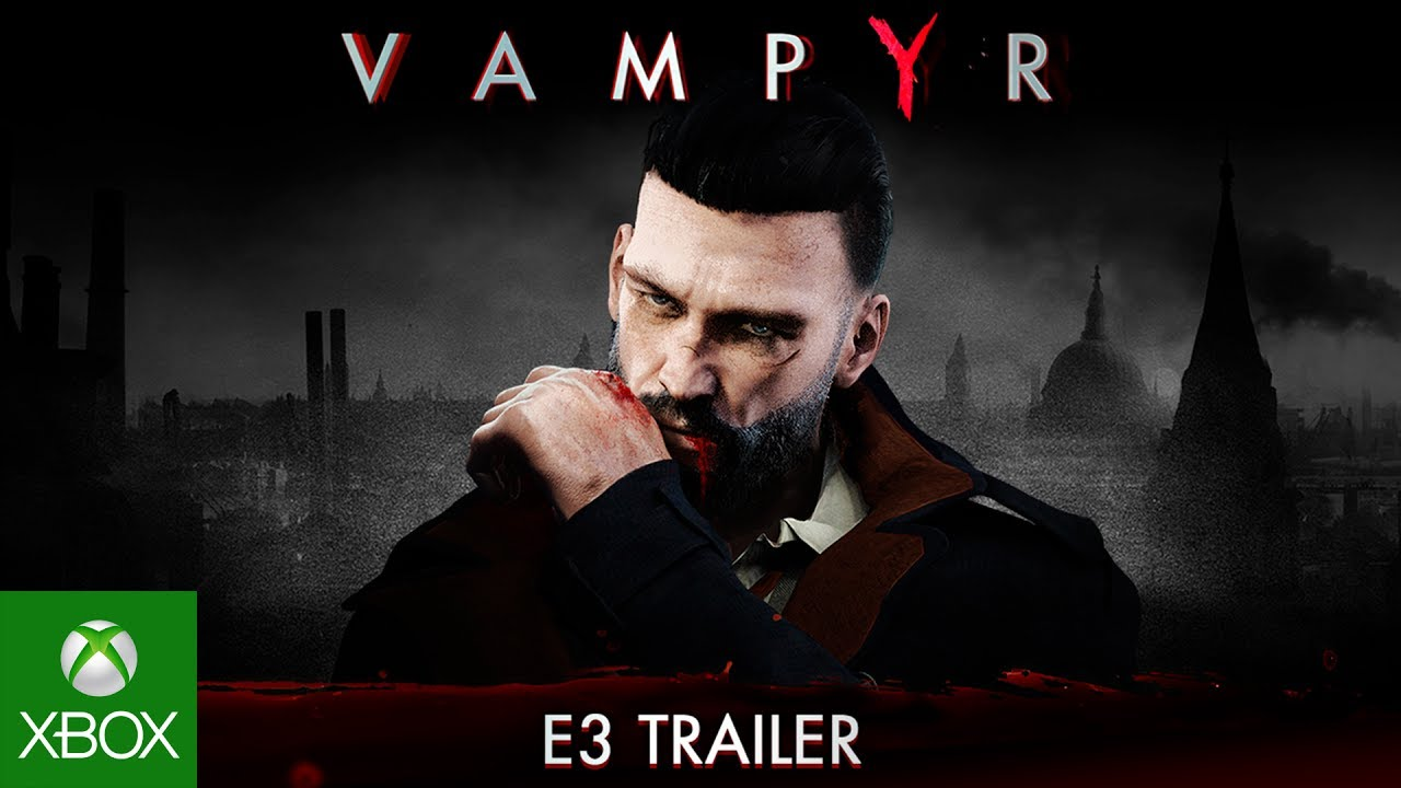 Vampyr - E3 2017 Trailer