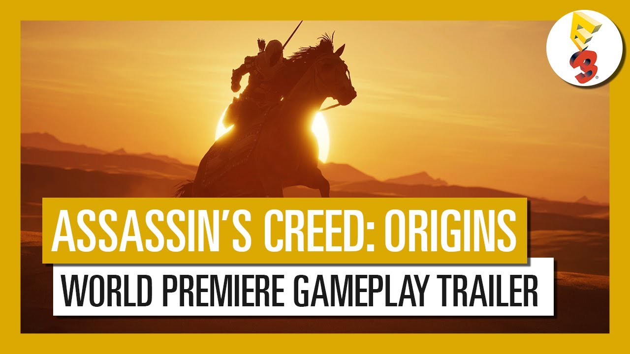 Assassin's Creed Origins: E3 2017 World Premiere Gameplay Trailer