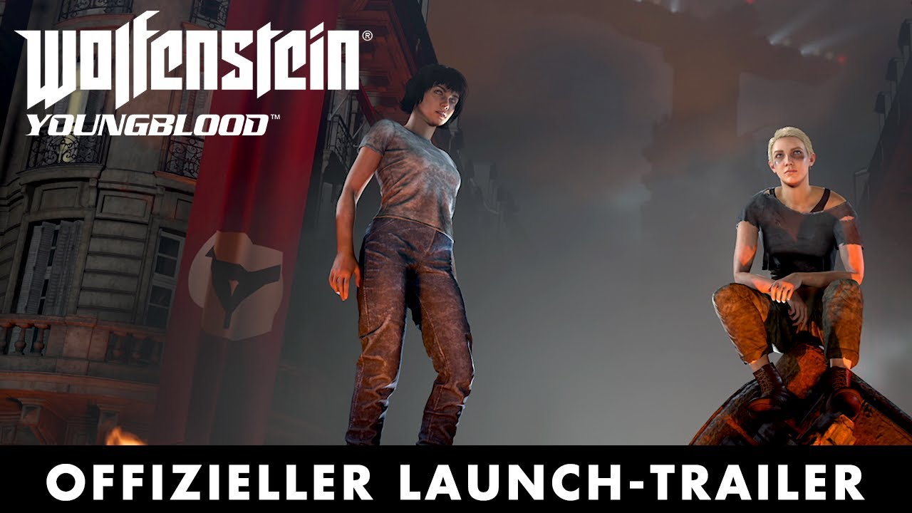 Wolfenstein: Youngblood – Offizieller Launch-Trailer