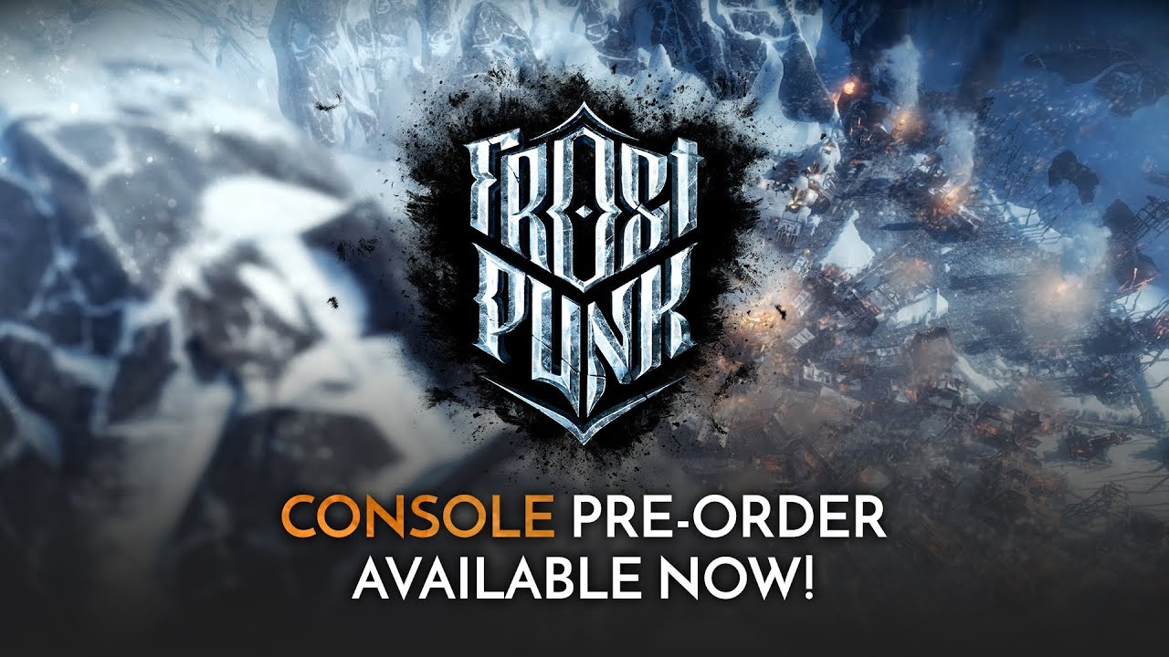 Frostpunk | Official Consoles Pre-Order Trailer