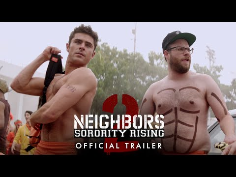 Neighbors 2 - Official Trailer