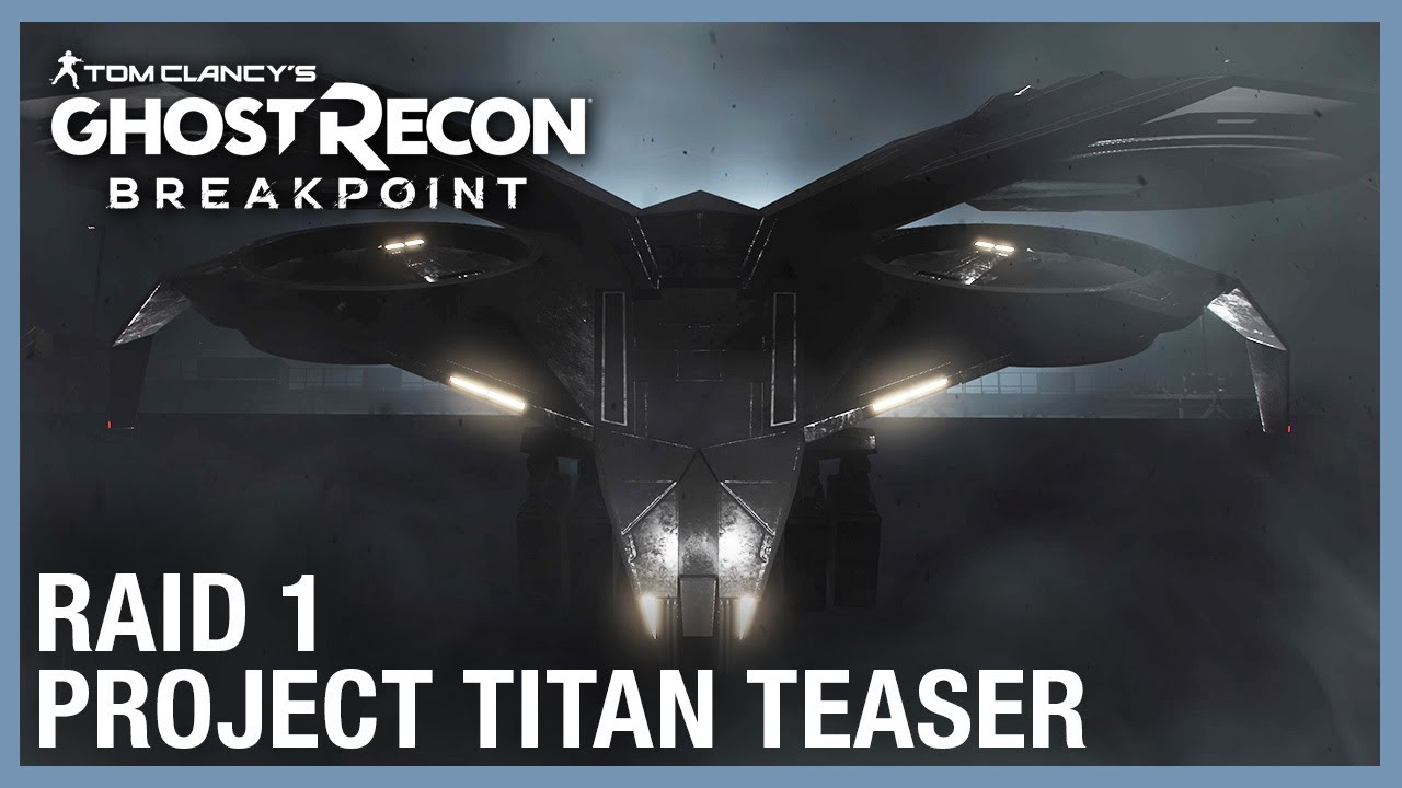 Tom Clancy's Ghost Recon Breakpoint: Raid 1 Teaser - Project Titan