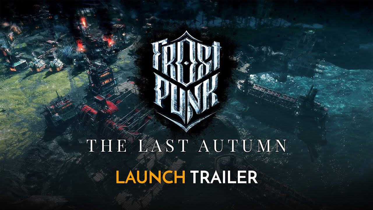Frostpunk: The Last Autumn | Official Launch Trailer