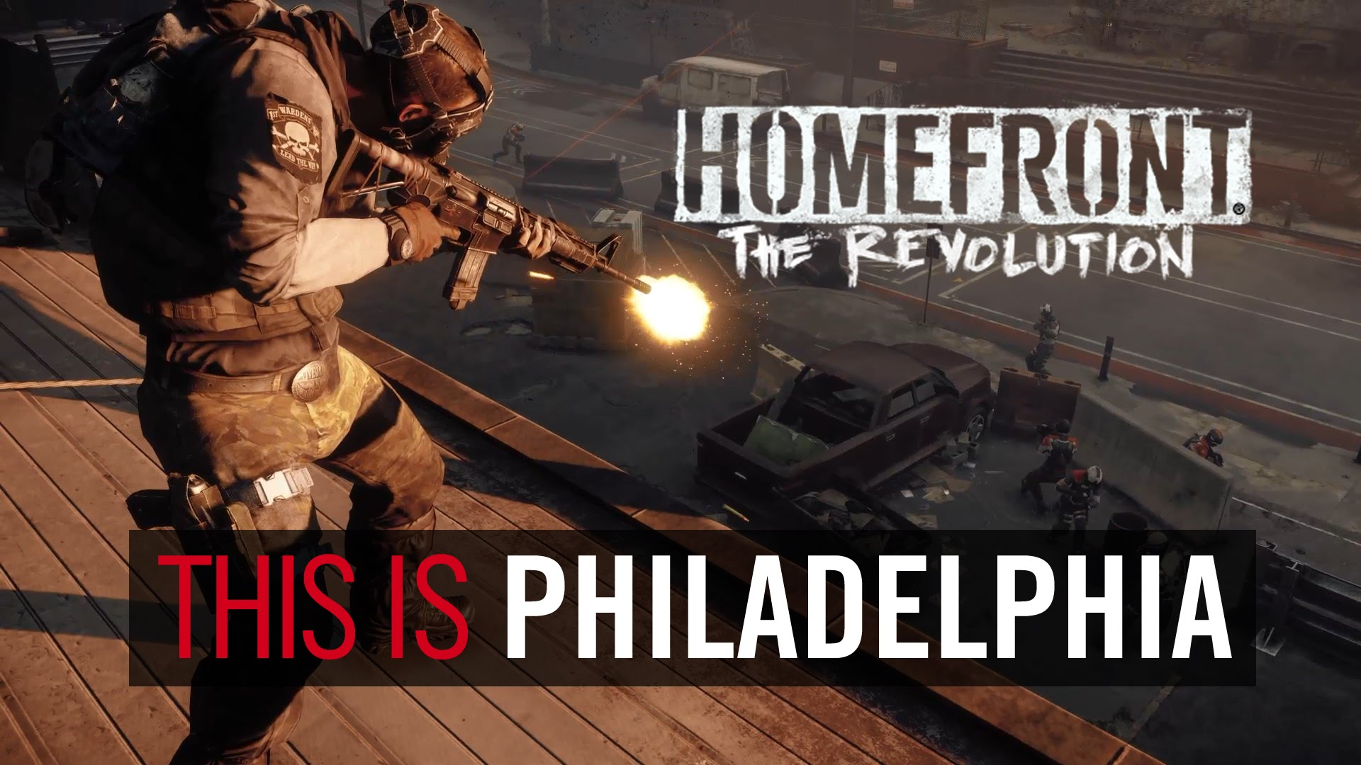 "Homefront: The Revolution ""This is Philadelphia"" Trailer"