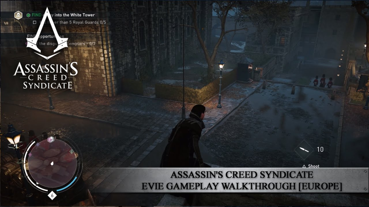 Assassin's Creed Syndicate - Evie Gameplay Walkthrough [EUROPE]
