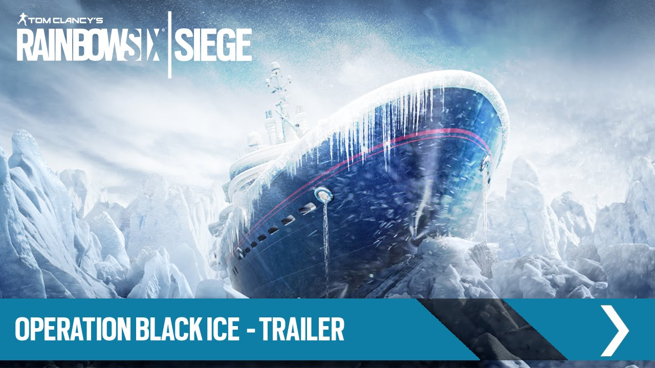 Tom Clancy's Rainbow Six Siege Official - Operation Black Ice