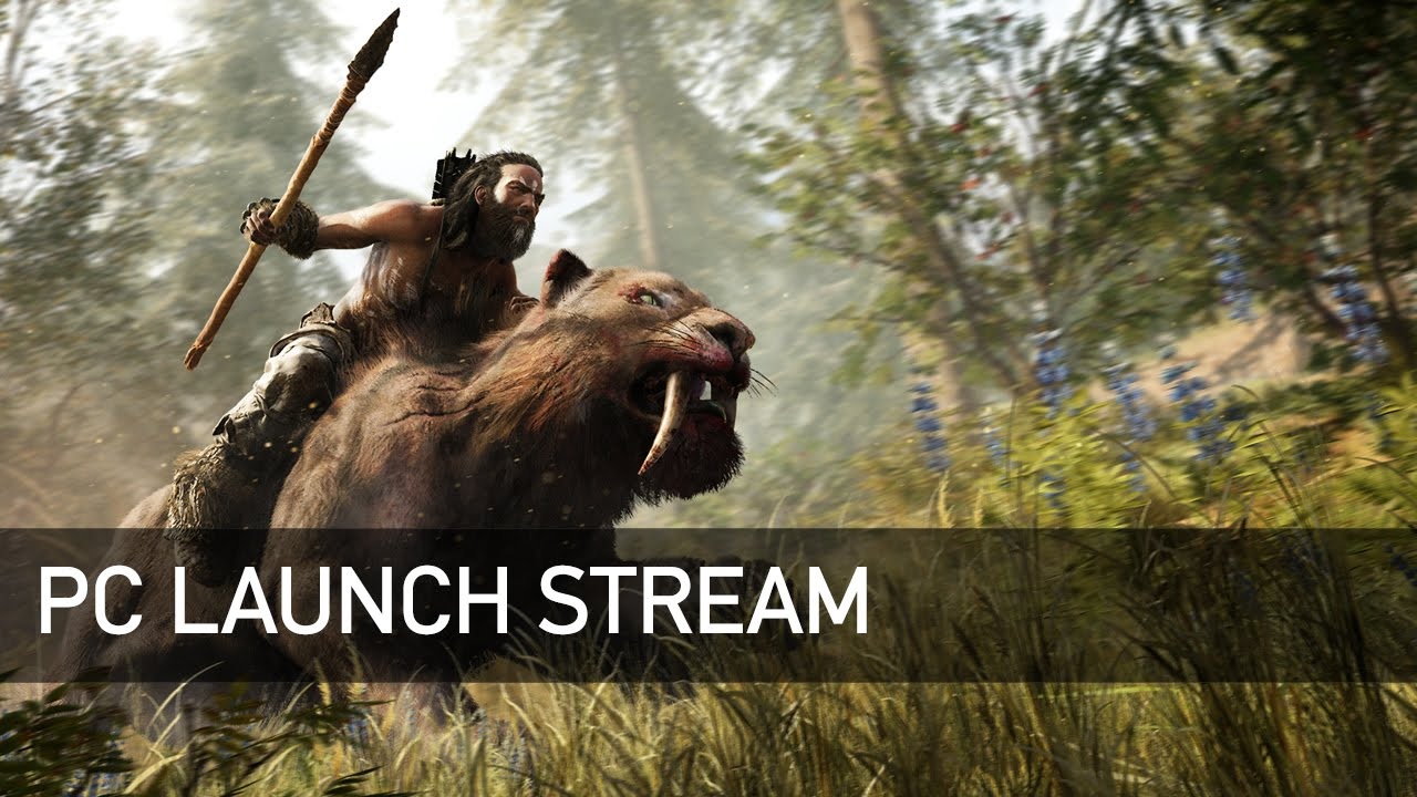 Far Cry Primal Community PC Launch Stream