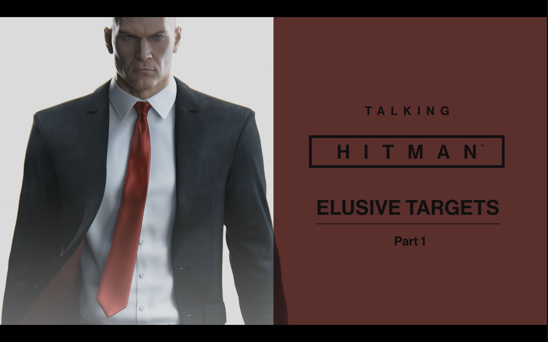 Talking  HITMAN: Elusive Targets, Part One