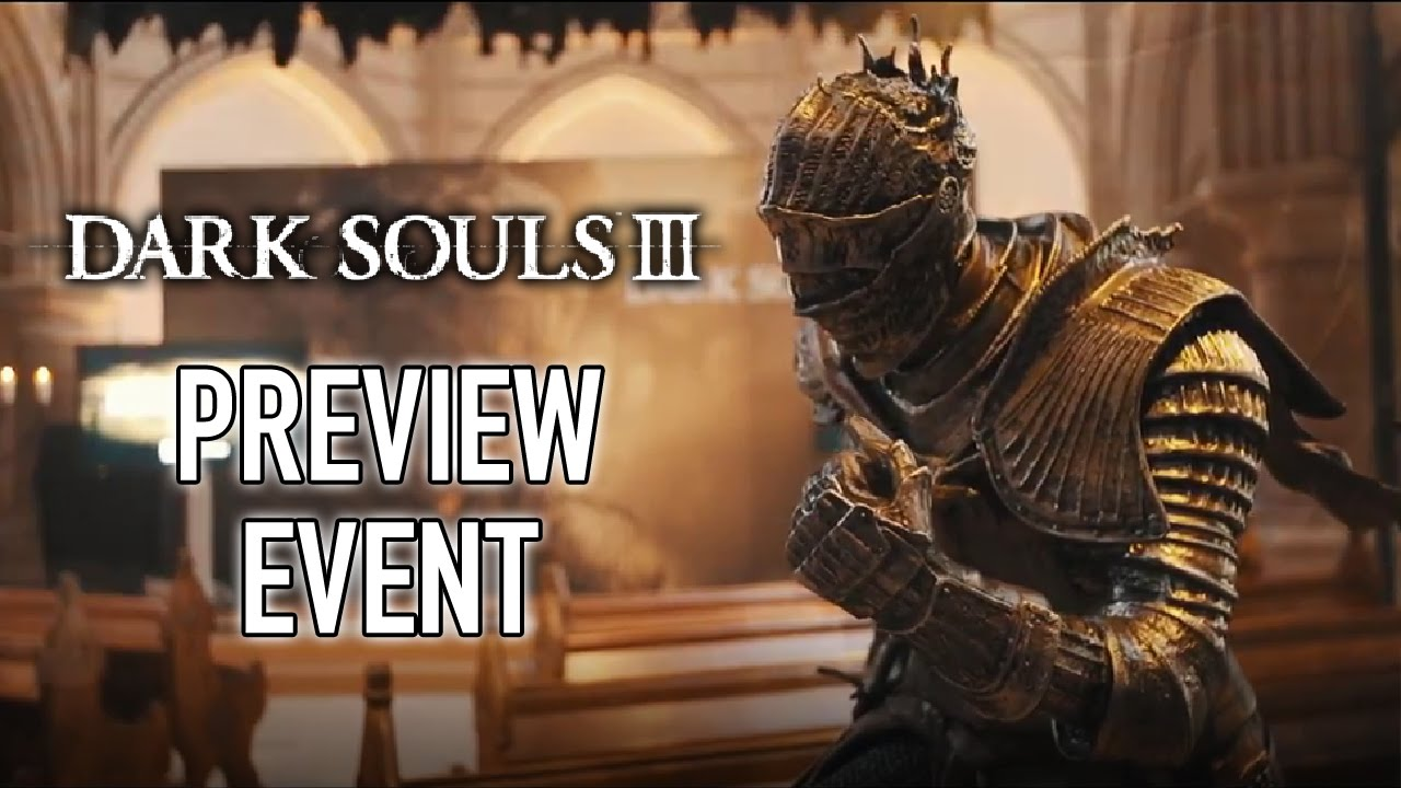 Dark Souls 3 - The Darkest European Preview Event.