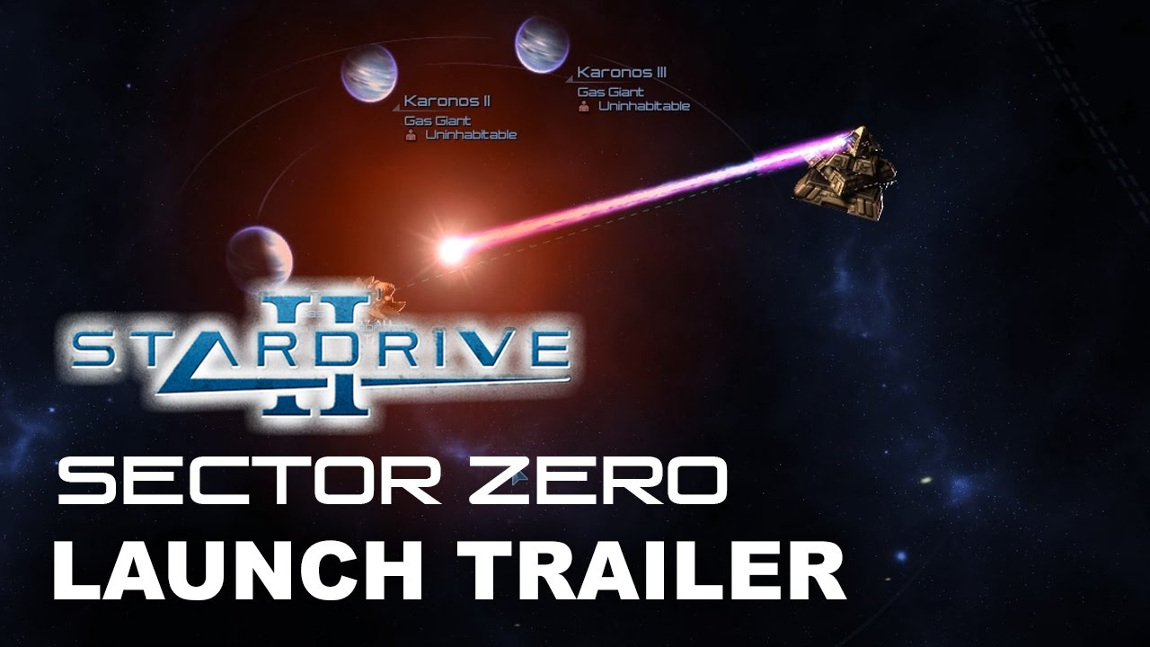 StarDrive 2 Sector Zero Launch Trailer