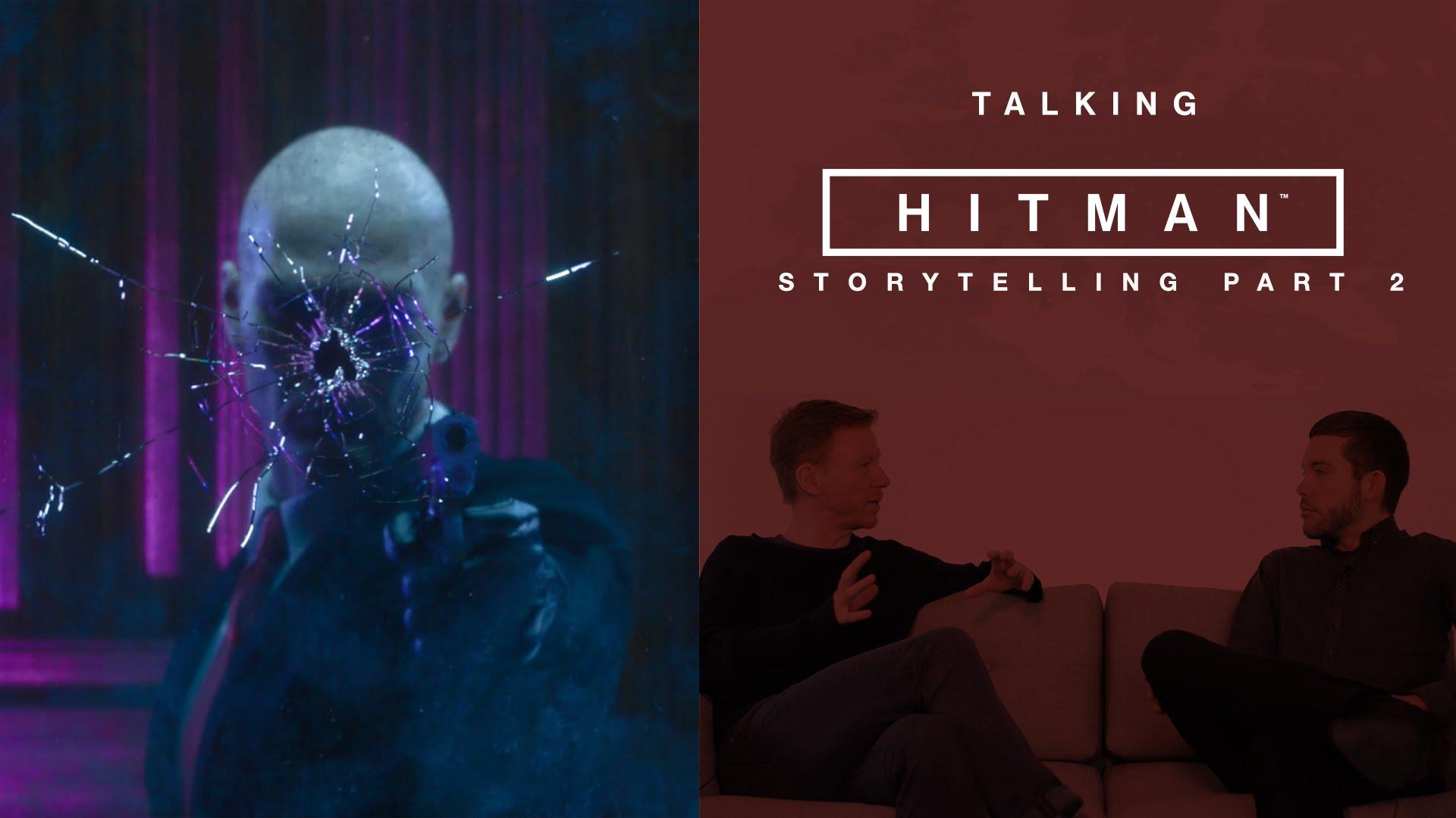 Talking HITMAN: Storytelling, Part Two