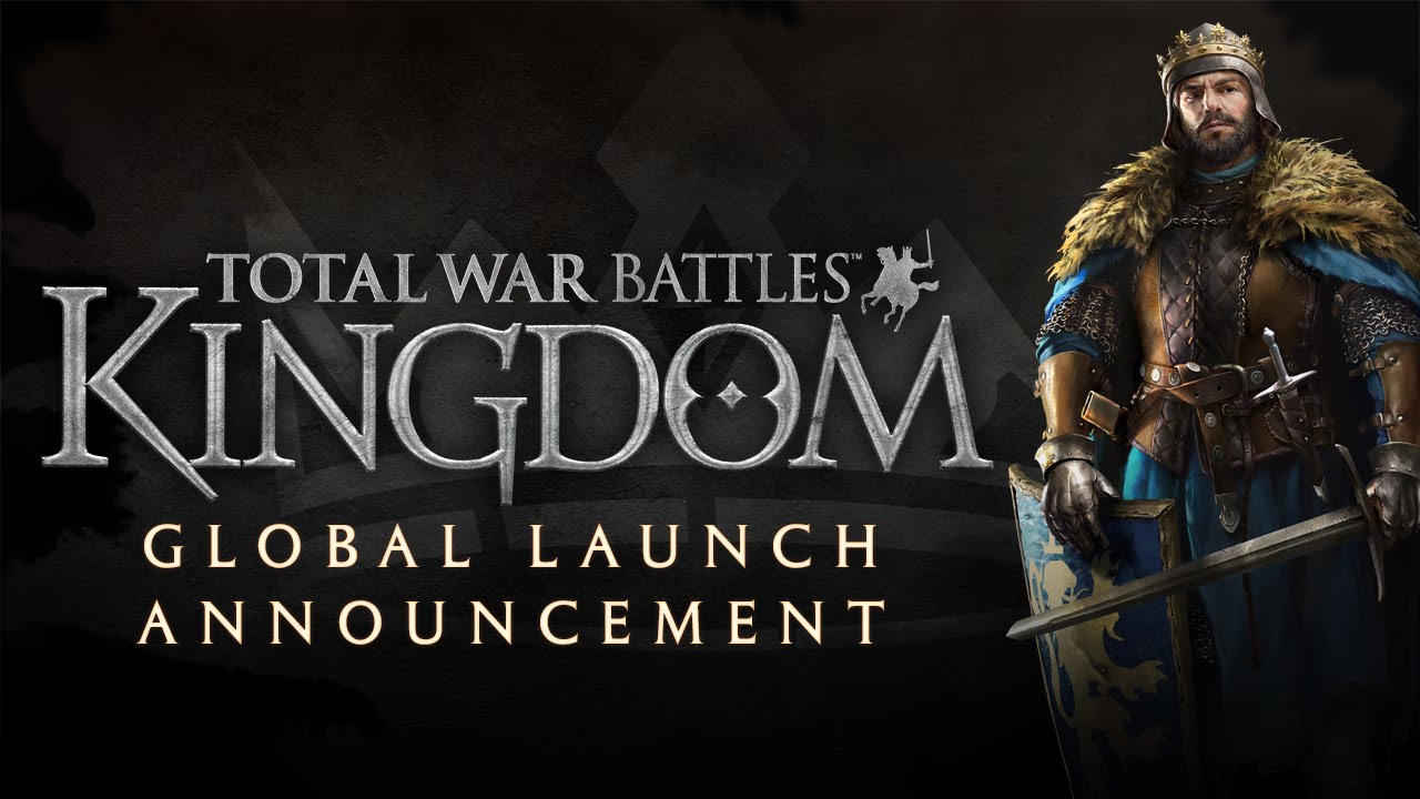 Total War Battles: KINGDOM – Global Launch Announcement