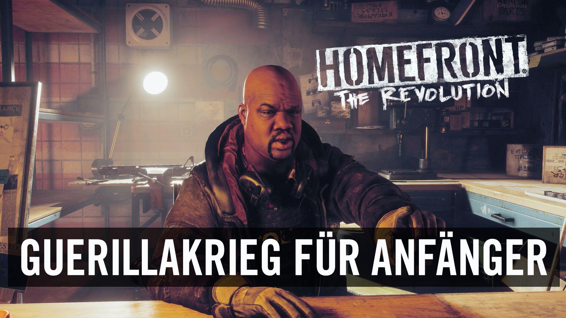 Homefront: The Revolution 'Guerillakrieg für Anfänger'